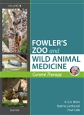 Miller - Fowler's Zoo and Wild Animal Medicine Current Therapy, Volume 9