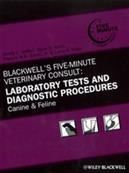 Blackwell s Five-Minute Veterinary Consult: Laboratory Tests and Diagnostic Procedures