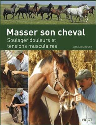 Masser son cheval Soulager douleurs et tensions musculaires