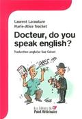 Docteur, do you speak english ?